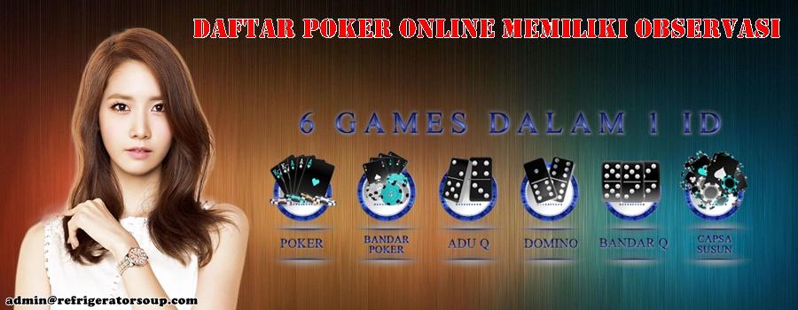 Daftar Poker Online Memiliki Observasi
