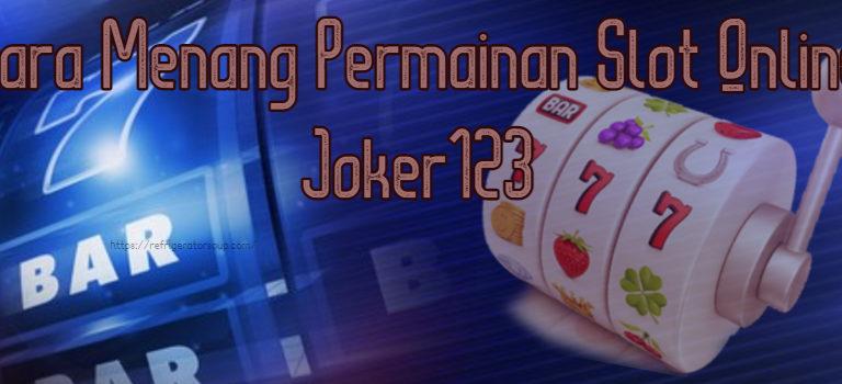 Cara Menang Permainan Slot Online Joker123